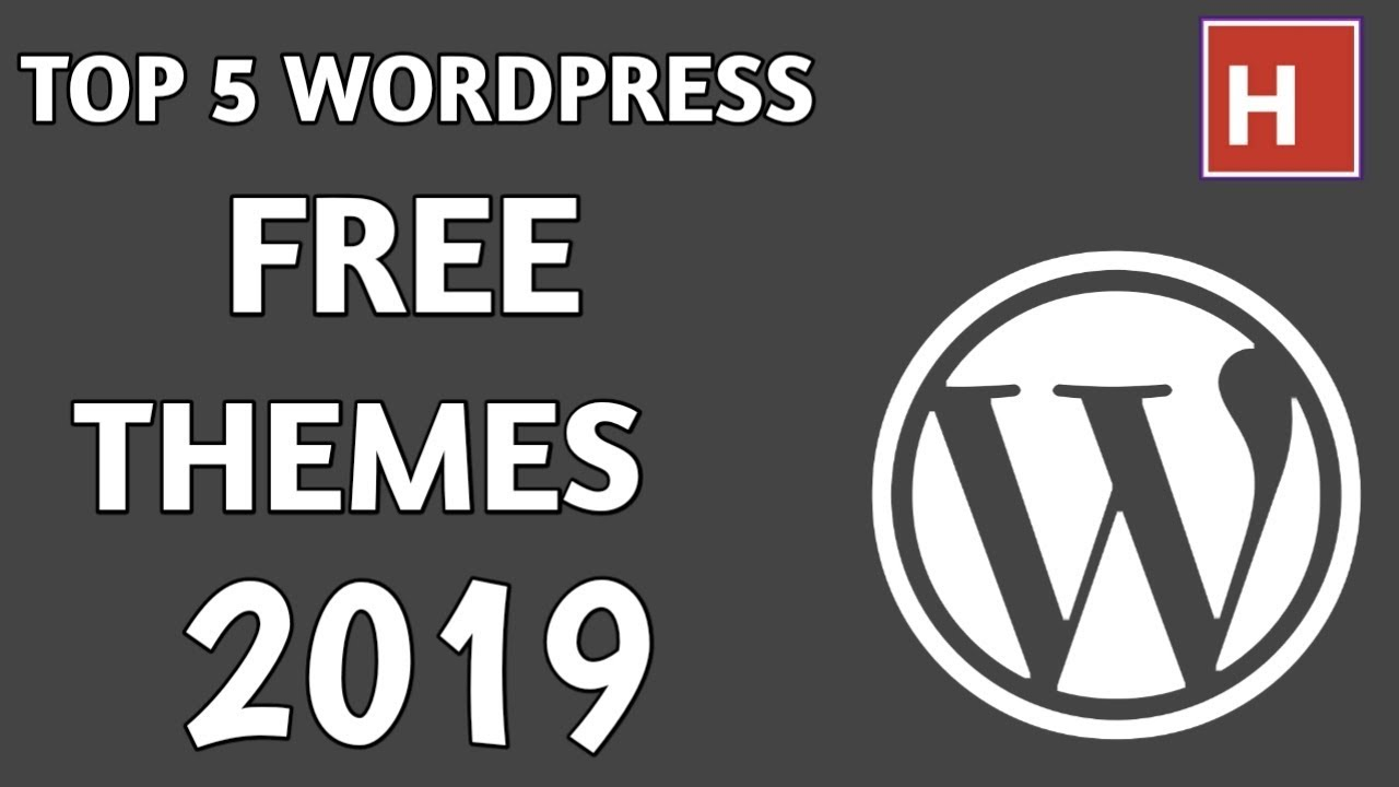 Best 5 Free WordPress Themes in 2019