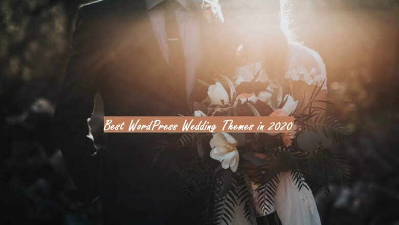 Best WordPress Wedding Themes in 2020