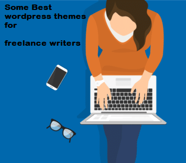 Some Best WordPress Themes For Freelance Writers
